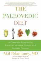 Cover image for The paleovedic diet : a complete program to burn fat, increase energy, and reverse disease