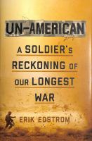 Cover image for Un-American : a soldier's reckoning of our longest war