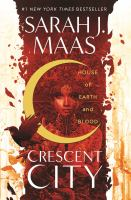 Cover image for House of earth and blood. bk. 1 : Crescent City series