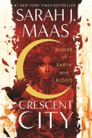 Cover image for House of earth and blood Crescent city series, book 1.