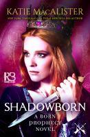 Imagen de portada para Shadowborn The born prophecy novels, book 3.