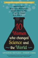 Cover image for 10 women who changed science and the world