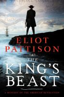 Cover image for The king's beast. bk. 6 : a mystery of the American Revolution : Bone rattler series