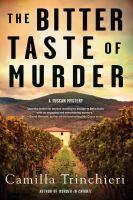 Cover image for The bitter taste of murder. bk. 2 : Tuscan mysterie series