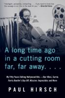 Imagen de portada para A long time ago in a cutting room far, far away ... : my fifty years editing Hollywood hits-- Star Wars, Carrie, Ferris Bueller's day off, Mission: impossible, and more