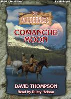 Imagen de portada para Comanche moon Wilderness Series, Book 51.