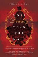 Cover image for More deadly than the male : masterpieces from the queens of horror