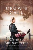Imagen de portada para The crow's call. bk. 1 : Amish greenhouse mystery series
