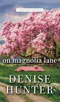 Cover image for On Magnolia Lane. bk. 3 [large print] : Blue Ridge romance series