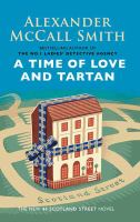 Cover image for A time of love and tartan. bk. 12 [large print] : 44 Scotland Street series