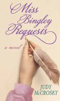 Cover image for Miss Bingley requests [large print]