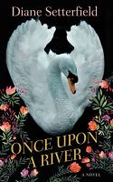 Cover image for Once upon a river [large print] : a novel