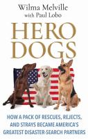 Cover image for Hero dogs [large print] : how a pack of rescues, rejects, and strays became America's greatest disaster-search partners