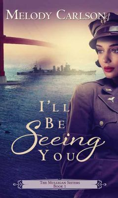 Cover image for I'll be seeing you. bk. 1 [large print] : Mulligan sisters series