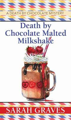 Cover image for Death by chocolate malted milkshake. bk. 2 [large print] : Death by chocolate series
