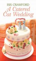 Cover image for A catered cat wedding. bk. 14 [large print] : Mystery with recipes series