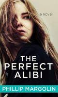 Cover image for The perfect alibi. bk. 2 [large print] : v Robin Lockwood series
