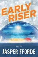 Cover image for Early riser [large print]