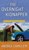 Cover image for The overnight kidnapper. bk. 23 [large print] : Inspector Montalbano series