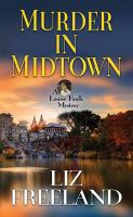 Cover image for Murder in Midtown. bk. 2 [large print] : Louise Faulk mystery series