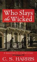 Cover image for Who slays the wicked. bk. 14 [large print] : Sebastian St. Cyr mystery series