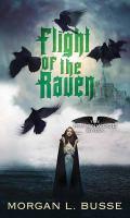 Cover image for Flight of the raven. bk. 2 Ravenwood saga series