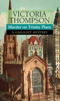 Cover image for Murder on Trinity Place. bk. 22 [large print] : Gaslight mystery series