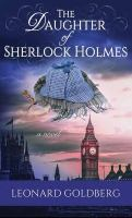 Cover image for The daughter of Sherlock Holmes. bk. 1 [large print] : Daughter of Sherlock Holmes series