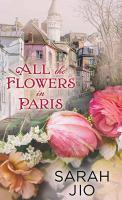Imagen de portada para All the flowers in Paris [large print] : a novel
