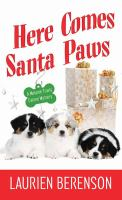 Cover image for Here comes Santa Paws. bk. 24 [large print] : Melanie Travis series