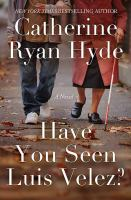 Cover image for Have you seen Luis Velez? [large print] : a novel