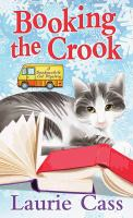 Cover image for Booking the crook. bk. 7 [large print] : Bookmobile cat mystery series