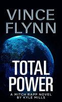 Imagen de portada para Total power. bk. 19 [large print] : Mitch Rapp series