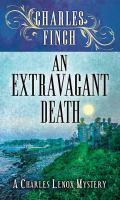 Imagen de portada para An extravagant death. bk. 14 [large print] : Charles Lenox series