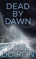 Cover image for Dead by dawn. bk. 12 [large print] : Mike Bowditch mystery series