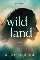 Cover image for Wildland : a novel