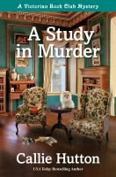 Cover image for A study in murder. bk. 1 : Victorian book club mystery series