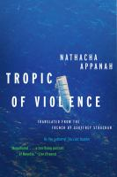 Cover image for Tropic of violence : a novel