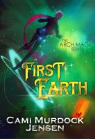 Cover image for First Earth. bk. 1 : Arch Mage series