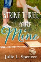Cover image for Strike three, you're mine : All's fair in love and sports