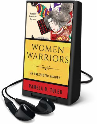Cover image for Women warriors [Playaway] : an unexpected history