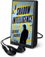 Imagen de portada para A shadow intelligence [Playaway] : a novel