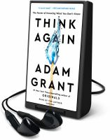 Cover image for Think again [Playaway] : the power of knowing what you don't know