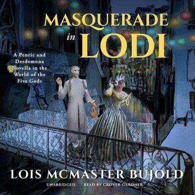 Imagen de portada para Masquerade in Lodi. bk. 3.5 [sound recording CD] : World of the Five Gods. Penric and Desdemona novella