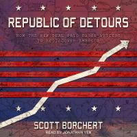 Cover image for Republic of detours How the new deal paid broke writers to rediscover america.