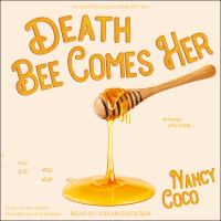 Cover image for Death bee comes her Oregon honeycomb mystery series, book 1.