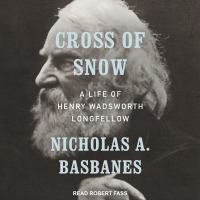 Cover image for Cross of snow A life of henry wadsworth longfellow.