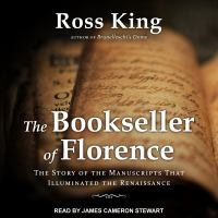 Cover image for The bookseller of florence The story of the manuscripts that illuminated the renaissance.