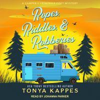Imagen de portada para Ropes, riddles, & robberies Camper and criminals cozy mystery series, book 15.
