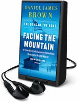 Cover image for FACING THE MOUNTAIN [Playaway]